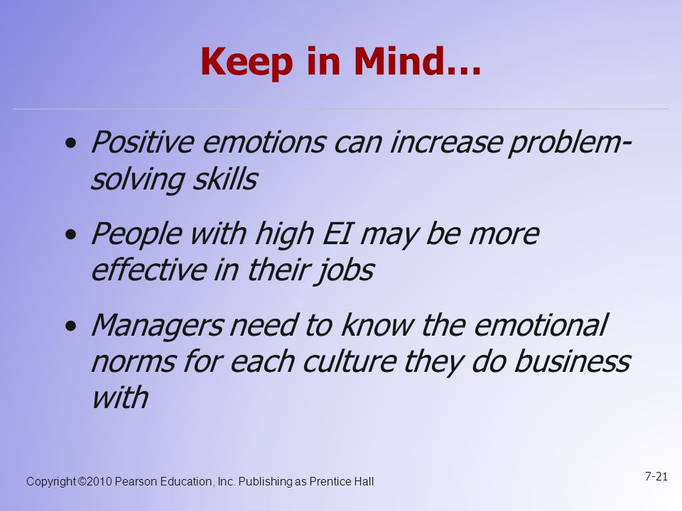 Keep in Mind… Positive emotions can increase problem- solving skills