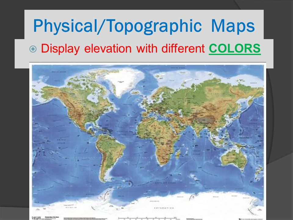 Physical/Topographic Maps