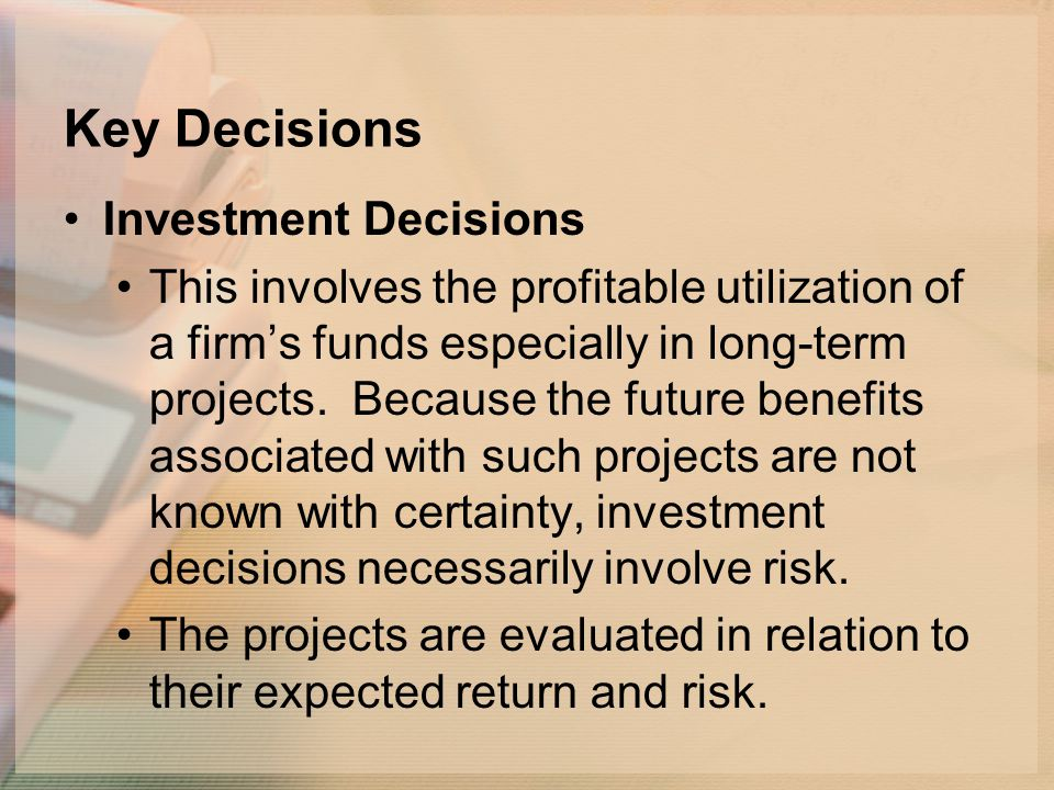 Key Decisions Investment Decisions