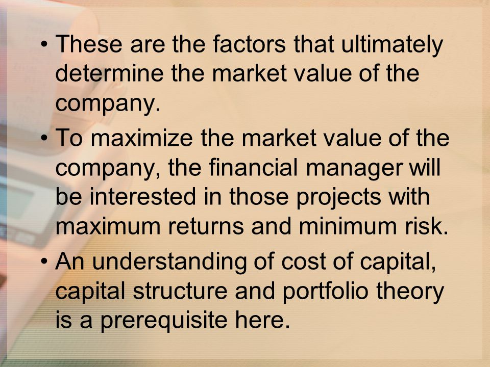 These are the factors that ultimately determine the market value of the company.