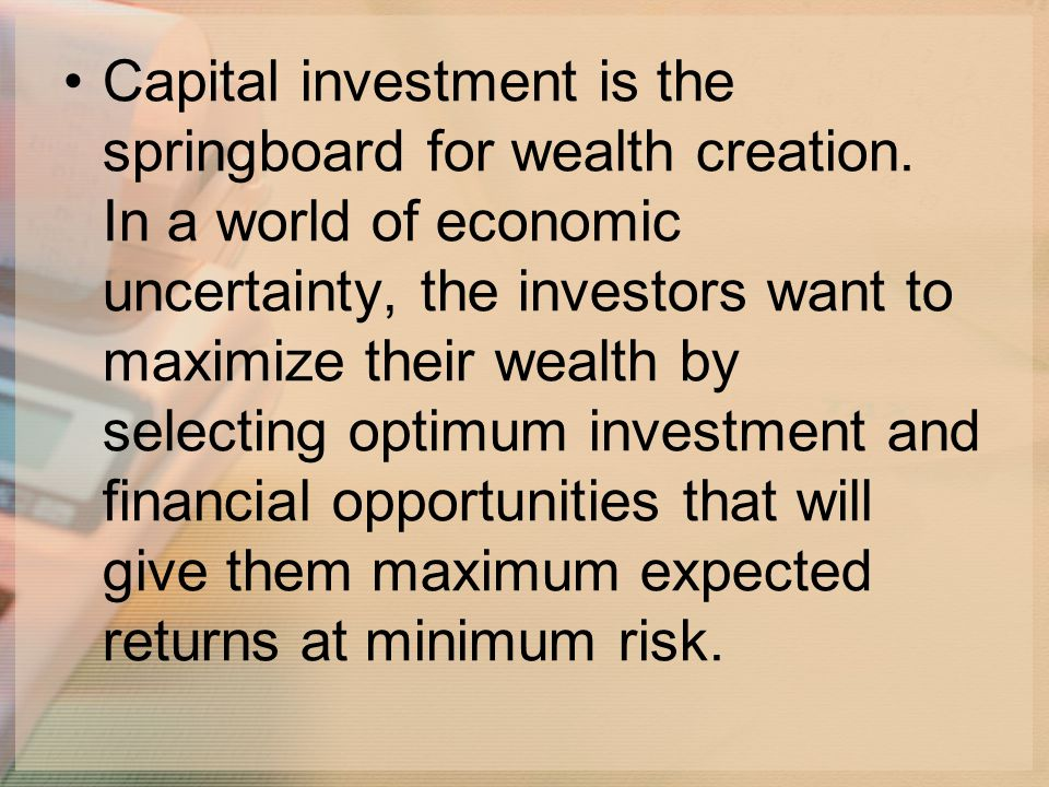 Capital investment is the springboard for wealth creation
