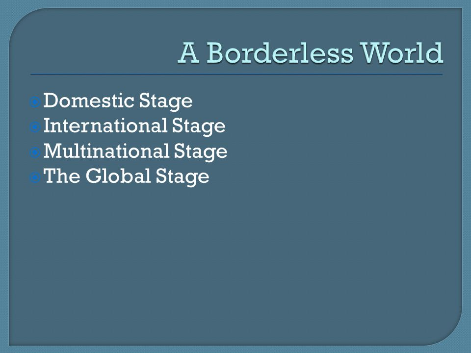 A Borderless World Domestic Stage International Stage