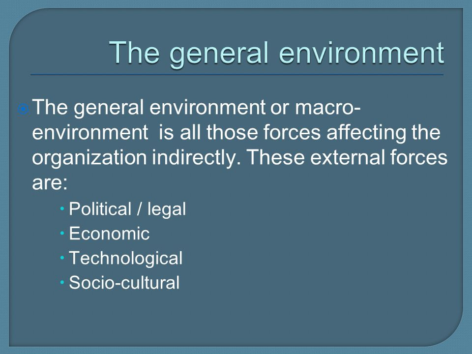 The general environment