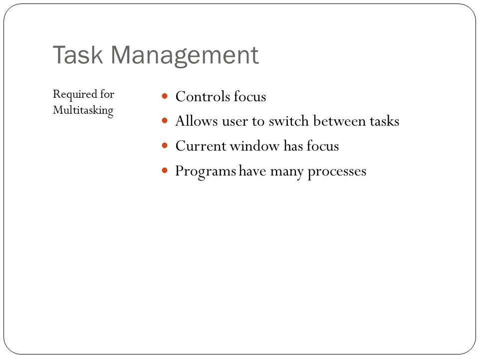 Task Management Controls focus Allows user to switch between tasks