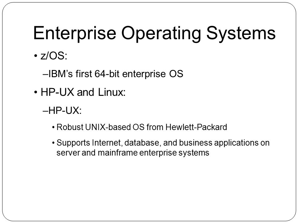Enterprise Operating Systems