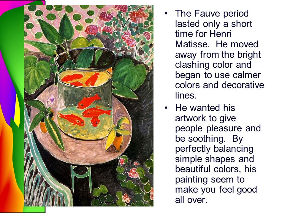 The Fauve period lasted only a short time for Henri Matisse