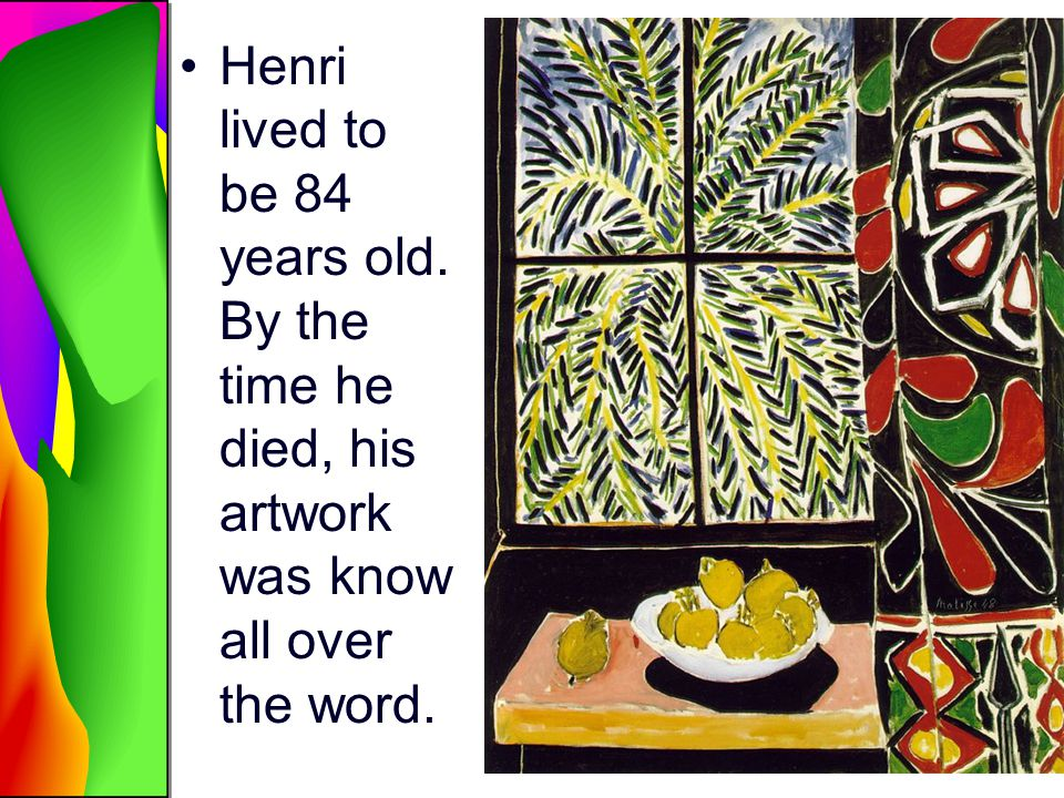 Henri lived to be 84 years old