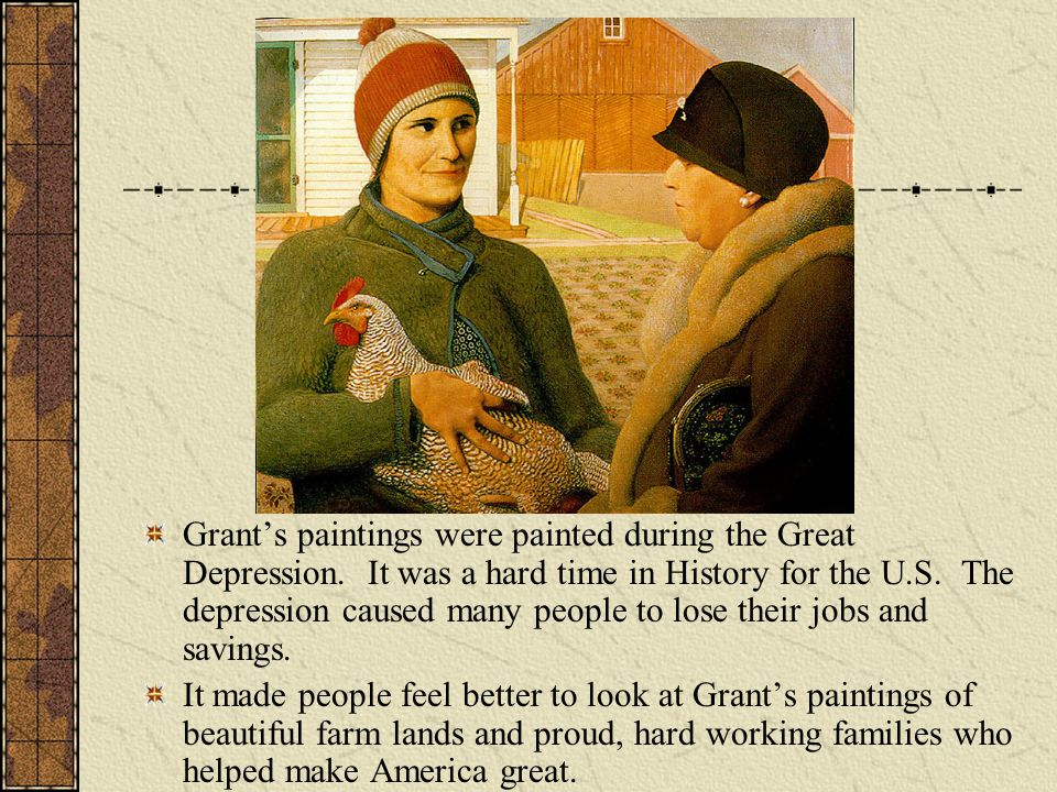 Grant's paintings were painted during the Great Depression