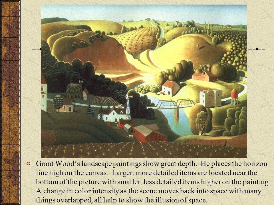 Grant Wood's landscape paintings show great depth