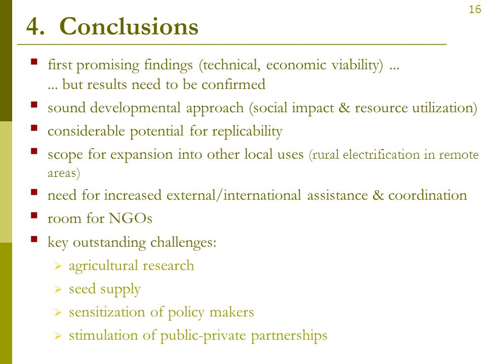 4. Conclusions first promising findings (technical, economic viability) ... ... but results need to be confirmed.