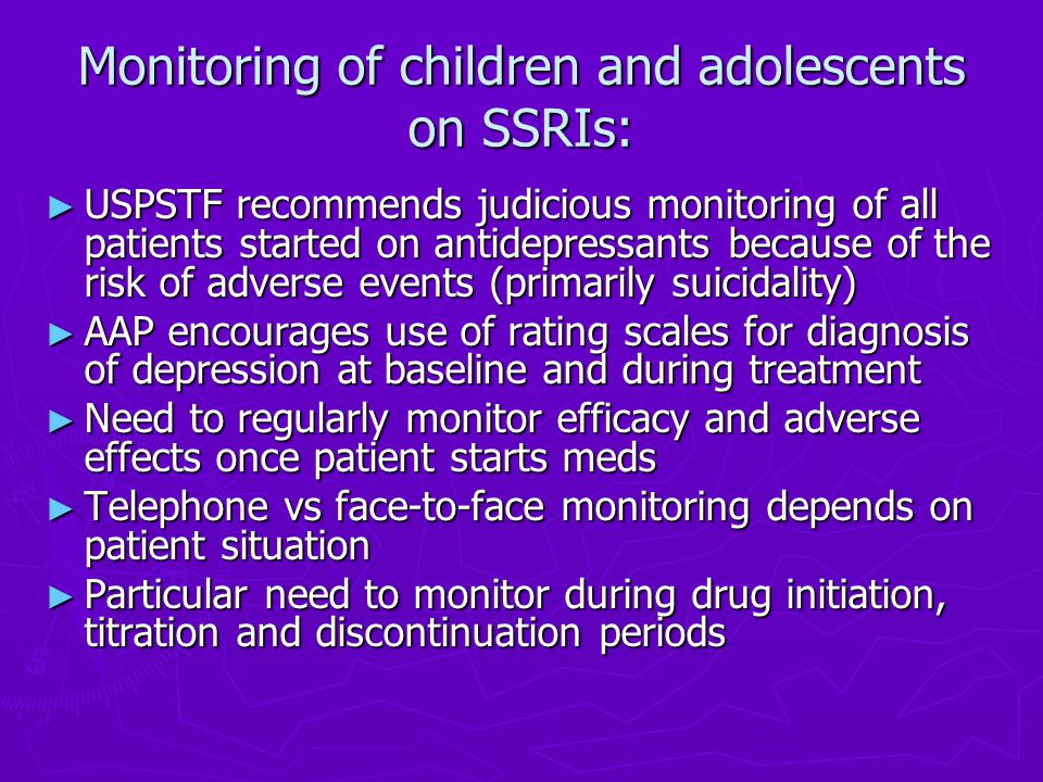 ssris in children Children with gad worry  medication is ideally adjunctive to psychological treatment of generalized anxiety disorder  ssris are antidepressant .