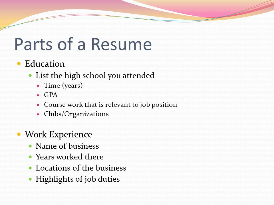 Parts of a Resume Education Work Experience