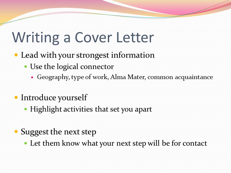 Writing a Cover Letter Lead with your strongest information
