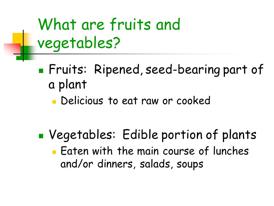 What are fruits and vegetables