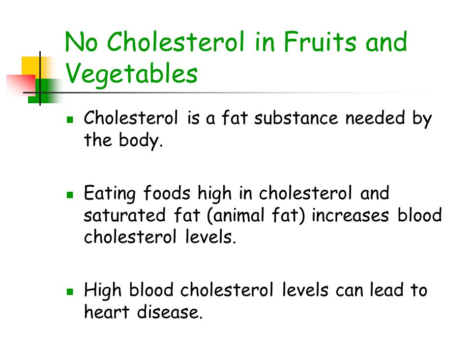 No Cholesterol in Fruits and Vegetables