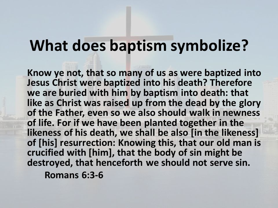 What does baptism symbolize