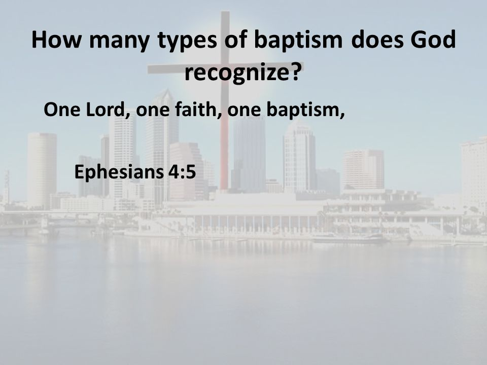 How many types of baptism does God recognize