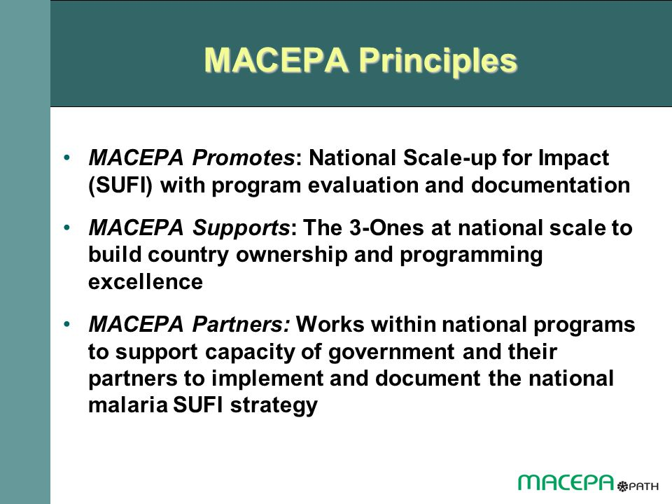 MACEPA Principles MACEPA Promotes: National Scale-up for Impact (SUFI) with program evaluation and documentation.