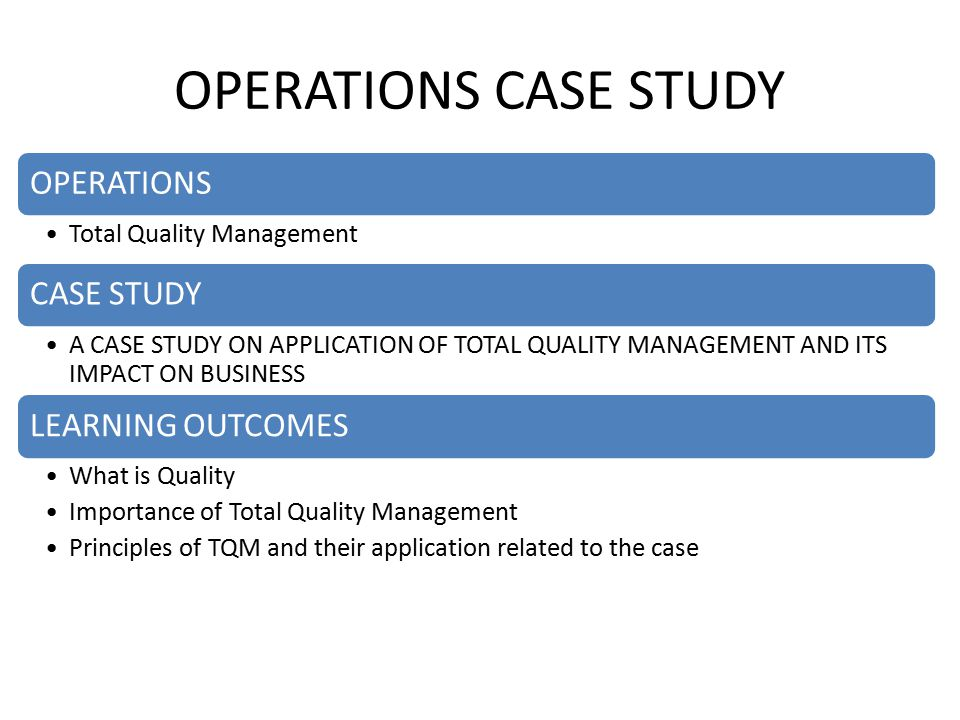 tqm case studies doc Total quality management in service sector: case study of academic libraries sribatsa pradhan xavier university bhubaneswar, odisha, india.