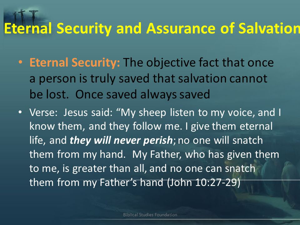 eternal security In this lab, john piper deals with the security of every believer, explaining how  god keeps his children from falling away.