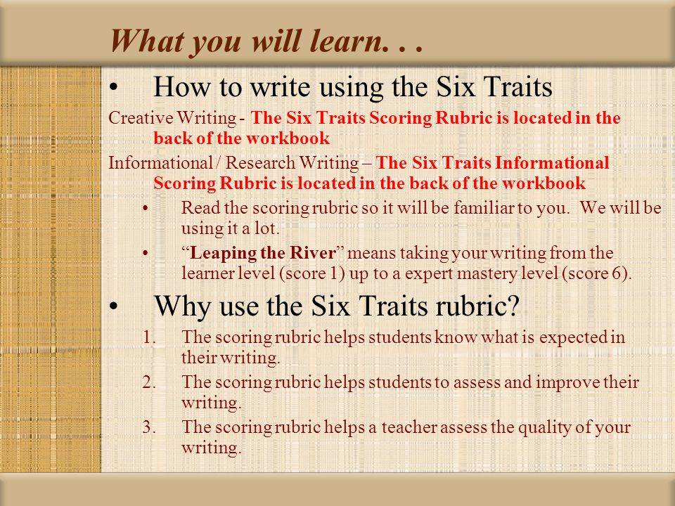 6 traits writing rubric • shows emotion: humour, honesty, suspense or life • appropriate to audience and purpose • writer behind the words comes through • evident.
