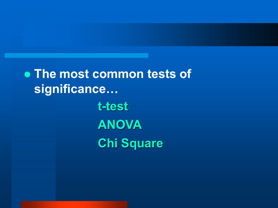 The most common tests of significance…