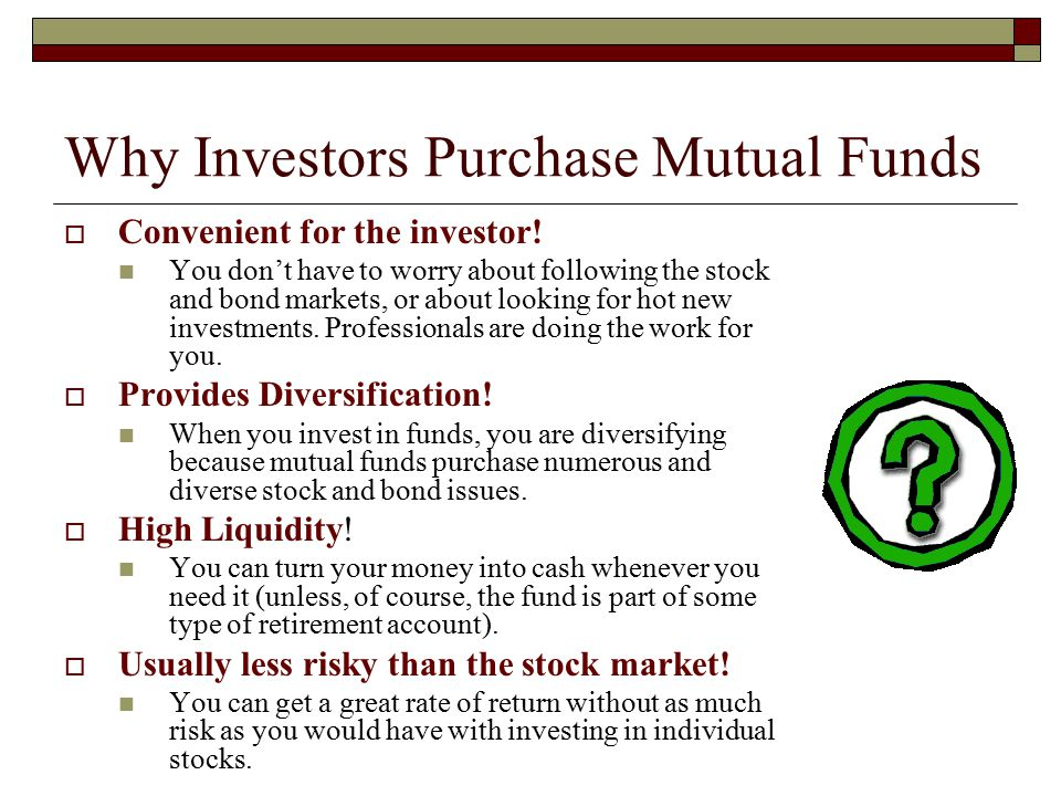 Why Investors Purchase Mutual Funds