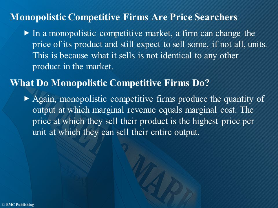 Monopolistic Competitive Firms Are Price Searchers