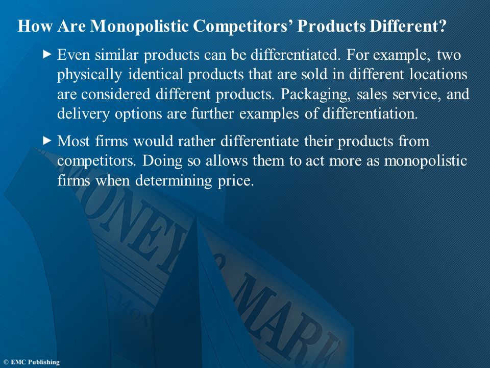 How Are Monopolistic Competitors' Products Different