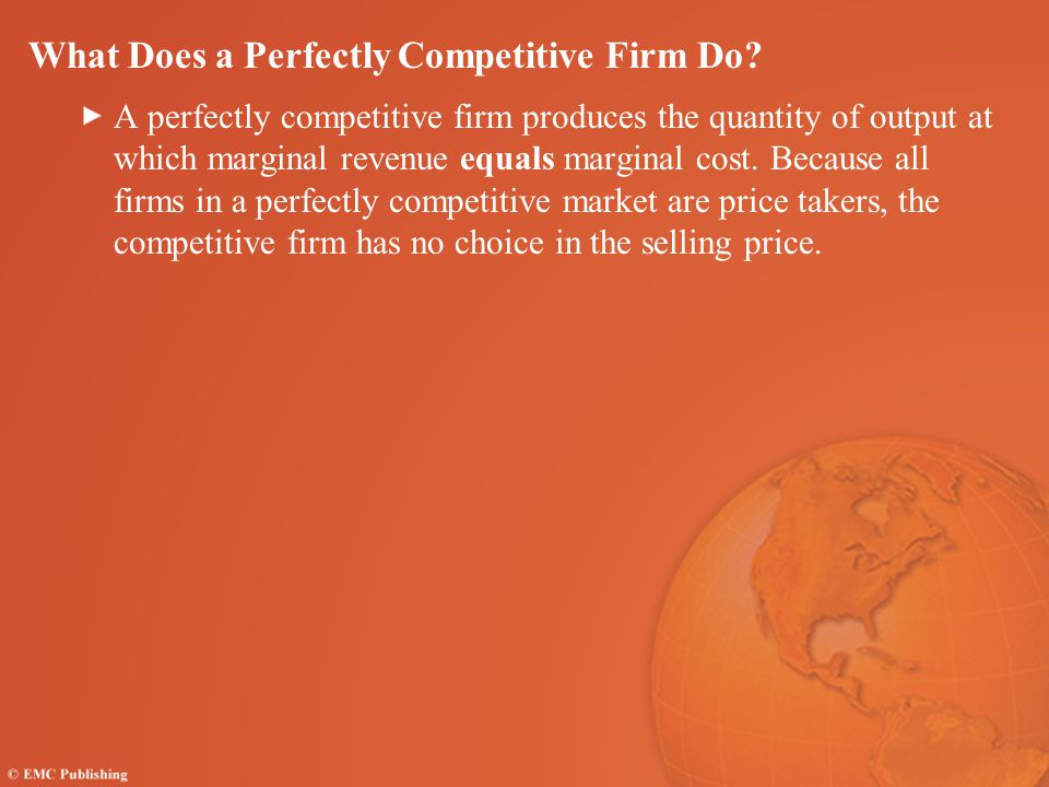 What Does a Perfectly Competitive Firm Do