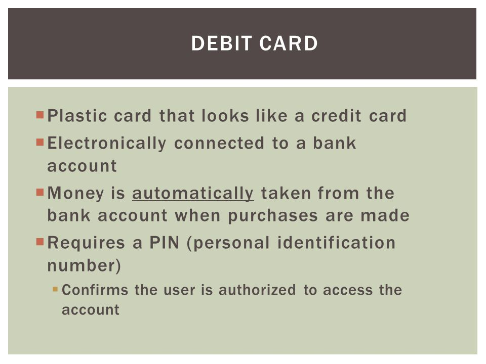 Debit Card Plastic card that looks like a credit card