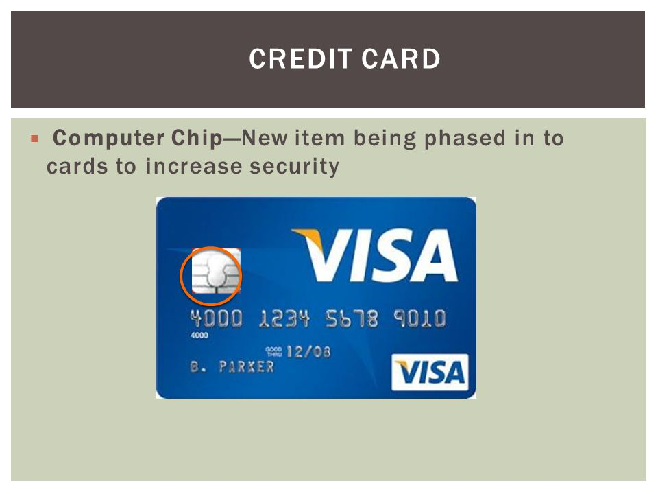 Credit Card Computer Chip—New item being phased in to cards to increase security