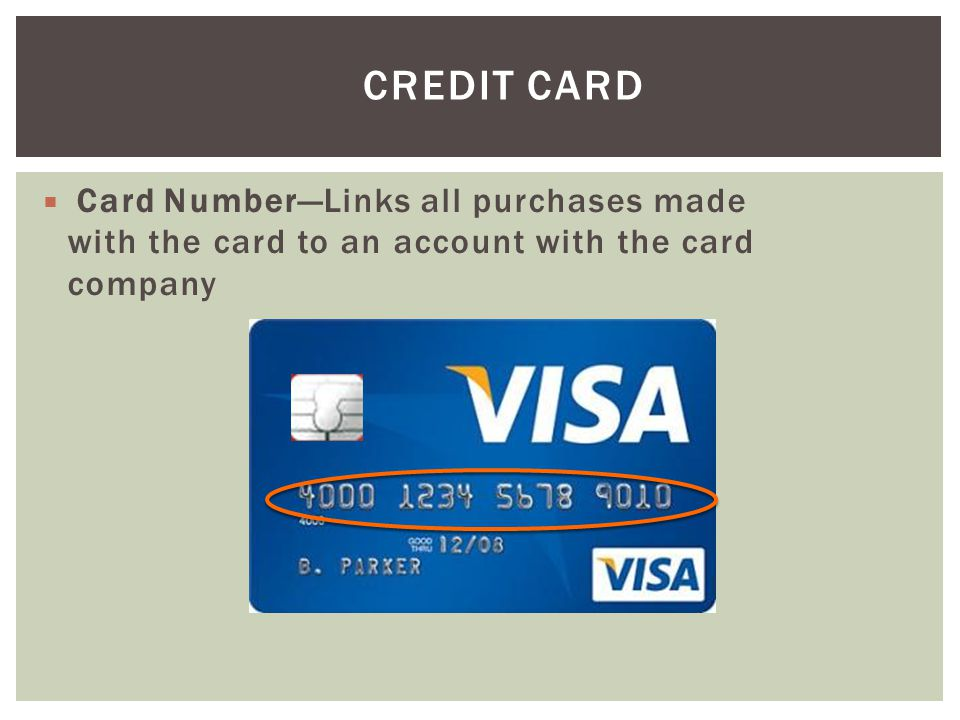 Credit Card Card Number—Links all purchases made with the card to an account with the card company.