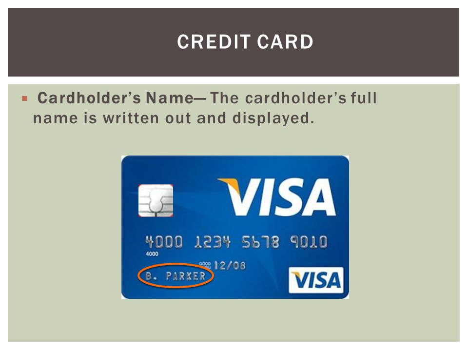 Credit Card Cardholder's Name— The cardholder's full name is written out and displayed.