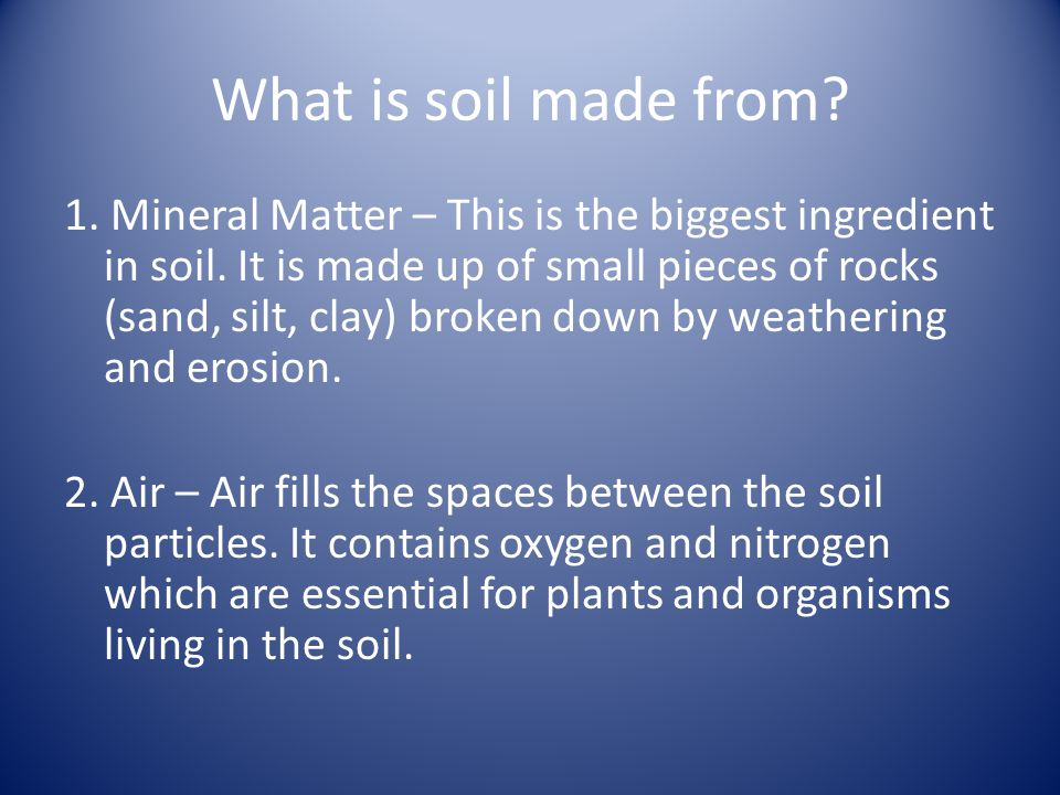 Soils ppt video online download for What 5 materials make up soil