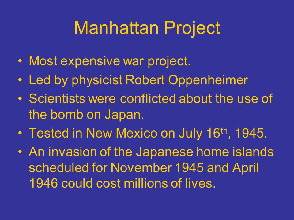 cost of manhattan project The world's first very large-scale science-based technological project was the  manhattan project, which was america's secret project in los alamos, new  mexico.