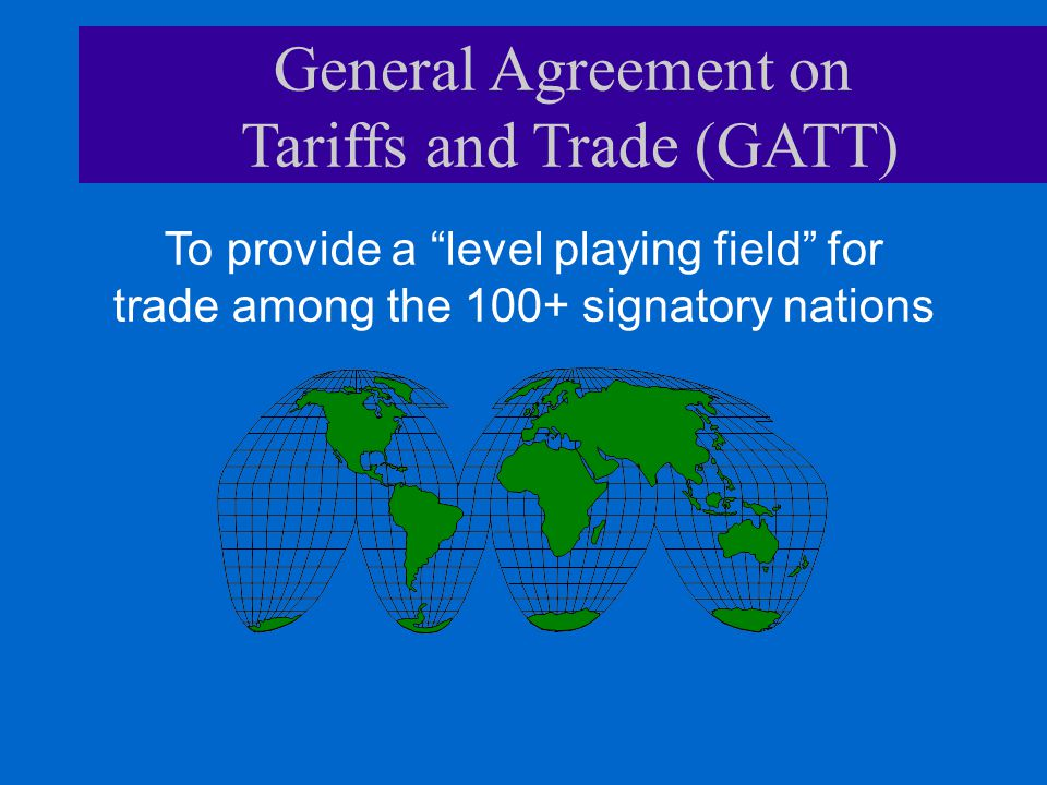 an introduction to the general agreement on tariffs and trade gatt 41 introduction the general agreement on tariffs  the differences between the approach to agriculture and the approach to trade in manufactures in the gatt are.