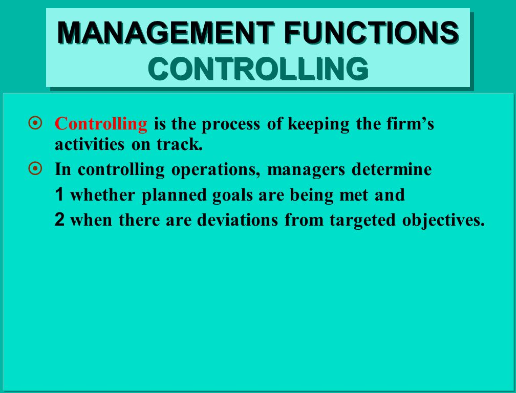 controlling managerial functions Control is a function of management the functions of management are planning, organizing, directing, coordinating, and control al- though control is listed last,.