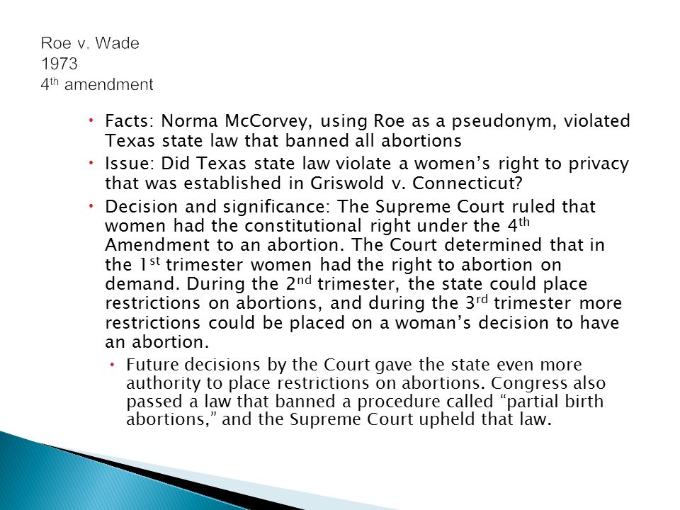a description of a constitutional amendment on banning abortion Abortion: an overviewin 1973, roe v wade, 410 us 113, changed the legal status of abortion by striking down a texas law that criminalized abortion except as a means of saving the mother's life the case pitted individual privacy rights against states' interest in regulating the life of.