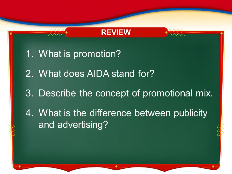 What does AIDA stand for Describe the concept of promotional mix.