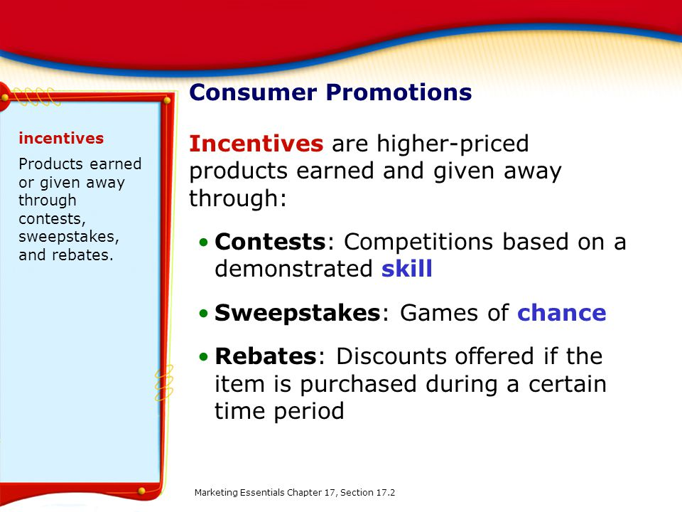 Incentives are higher-priced products earned and given away through:
