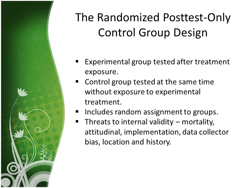 The Randomized Posttest-Only Control Group Design