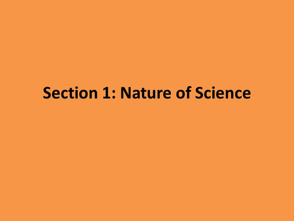 Section 1: Nature of Science