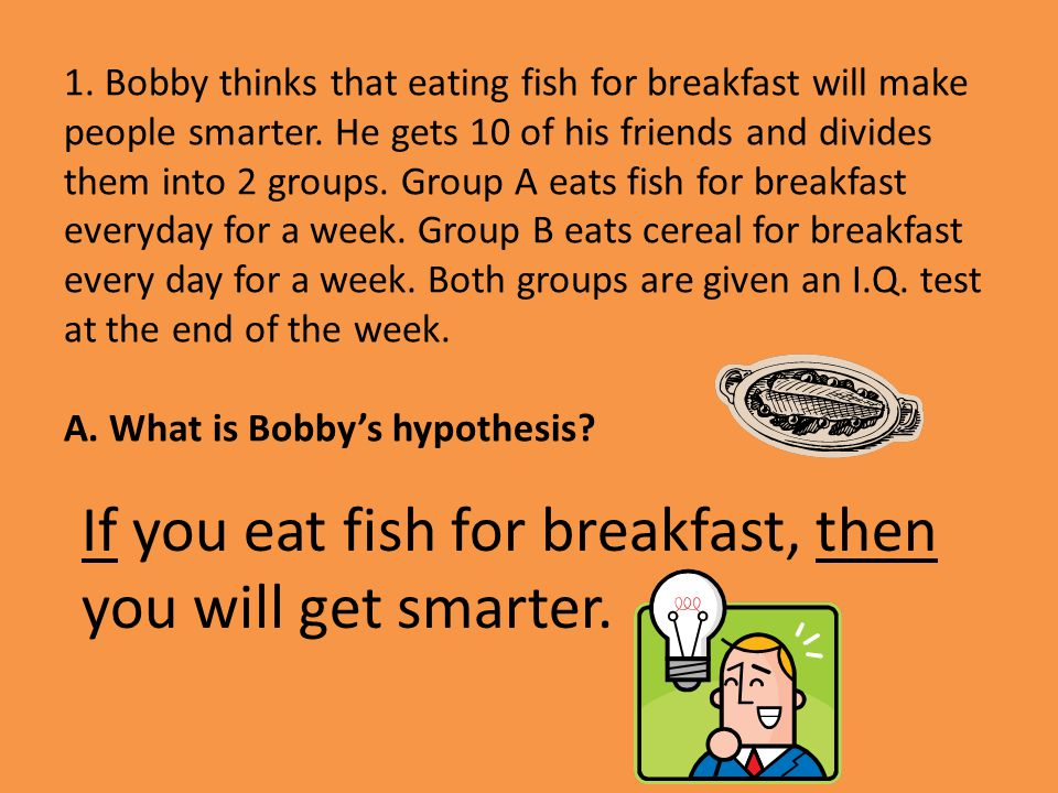 If you eat fish for breakfast, then you will get smarter.