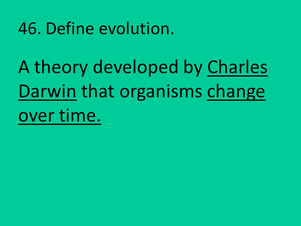 A theory developed by Charles Darwin that organisms change over time.