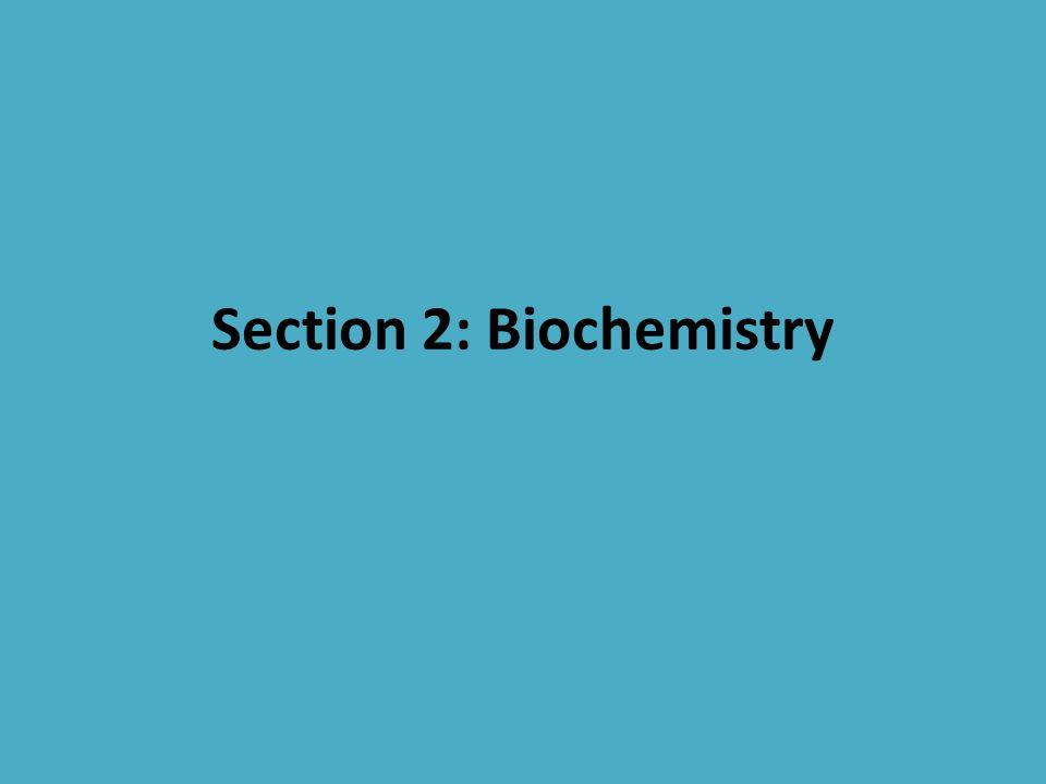 Section 2: Biochemistry