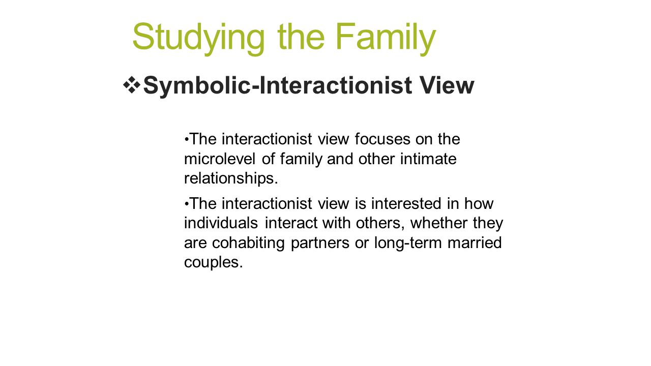 Family and intimate relationships ppt video online download studying the family symbolic interactionist view biocorpaavc Image collections