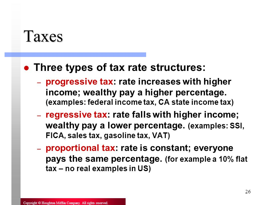 Taxes Three types of tax rate structures: