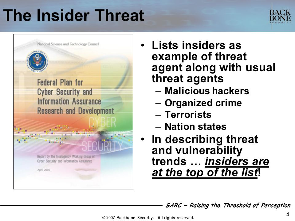 The Insider ThreatLists insiders as example of threat agent along with usual threat agents. Malicious hackers.
