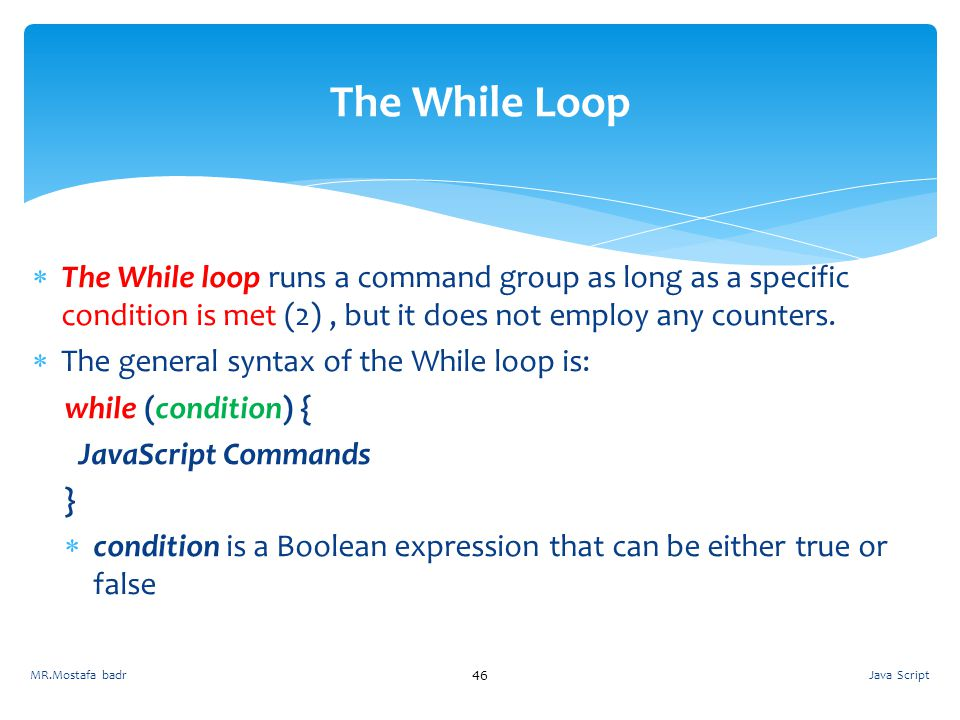 The While Loop The While loop runs a command group as long as a specific condition is met (2) , but it does not employ any counters.